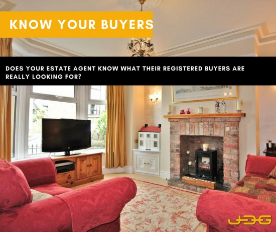 Know your buyers.   Does your estate agent know what their registered buyers are really looking for?