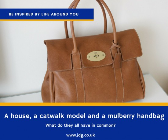 The Mulberry handbag, a catwalk model and selling your home