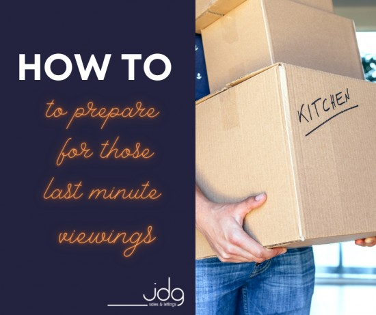 How to quickly prepare for those last minute viewings!