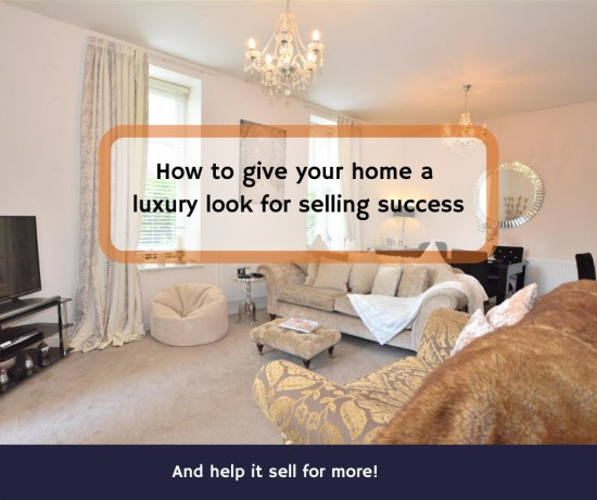 Give your home a luxury look for selling success!