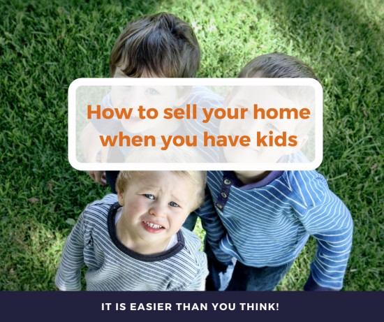 How to sell your home when you have kids