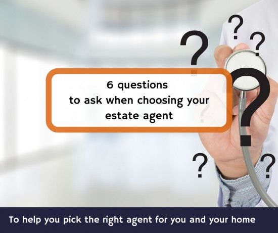 6 questions to ask when choosing your estate agent