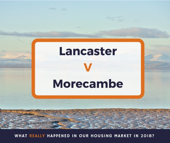 Your 2018 Property Round up for the Lancaster and Morecambe Housing Market