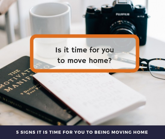5 tell tale signs that it is time to move