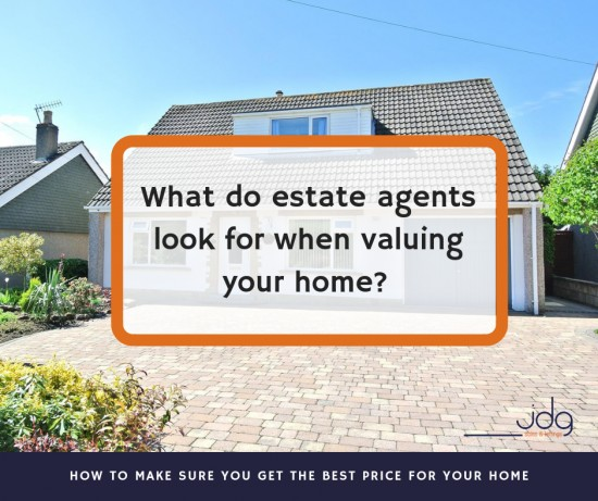 What do estate agents look for when carrying out a market appraisal of your home?