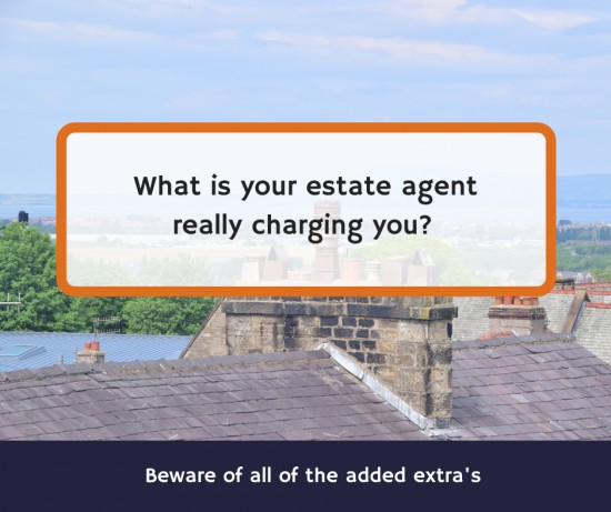 What is your estate agent really charging you?    What are you actually getting?