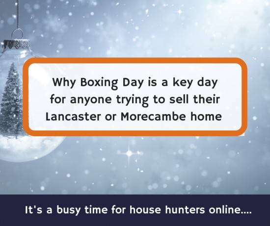 Why Boxing Day is a key day for anyone trying to sell their Lancaster or Morecambe home?