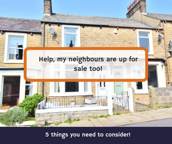 Help. My neighbours are up for sale too!